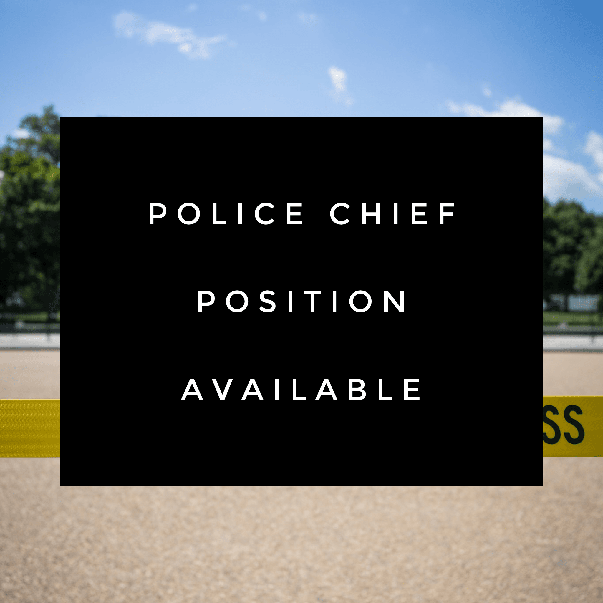 Police Chief Position Available
